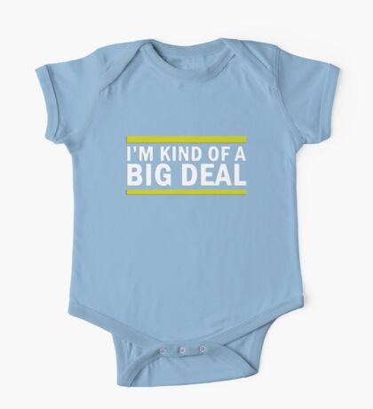 Kind Of A Big Deal One Piece - Short Sleeve
