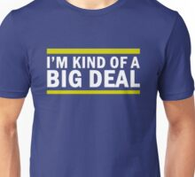 Kind Of A Big Deal Unisex T-Shirt