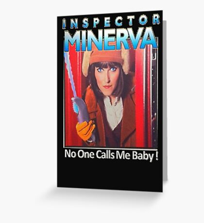 Inspector Minerva tee Greeting Card