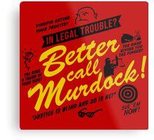 Better Call Murdock! Metal Print