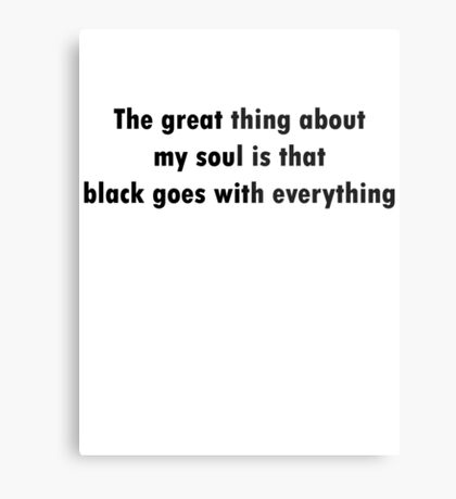 Black Goes With Everything Metal Print