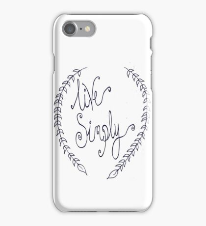 Live Simply iPhone Case/Skin