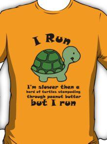 I'm SlowerThen  A Herd Of Turtles Stampeding Through Peanut Butter T-Shirt