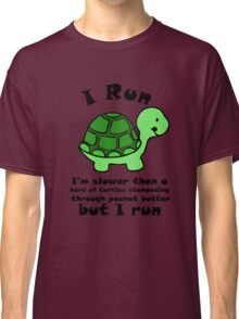 I'm SlowerThen  A Herd Of Turtles Stampeding Through Peanut Butter Classic T-Shirt