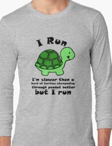I'm SlowerThen  A Herd Of Turtles Stampeding Through Peanut Butter Long Sleeve T-Shirt