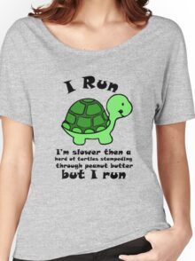 I'm SlowerThen  A Herd Of Turtles Stampeding Through Peanut Butter Women's Relaxed Fit T-Shirt
