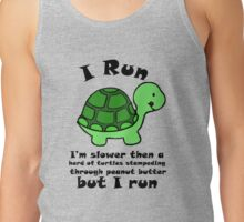 I'm SlowerThen  A Herd Of Turtles Stampeding Through Peanut Butter Tank Top