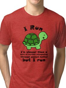 I'm SlowerThen  A Herd Of Turtles Stampeding Through Peanut Butter Tri-blend T-Shirt