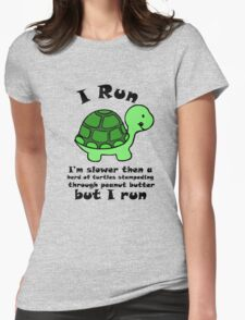 I'm SlowerThen  A Herd Of Turtles Stampeding Through Peanut Butter Womens Fitted T-Shirt