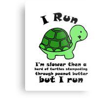 I'm SlowerThen  A Herd Of Turtles Stampeding Through Peanut Butter Metal Print