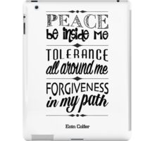 Peace, Tolerance, Forgiveness iPad Case/Skin