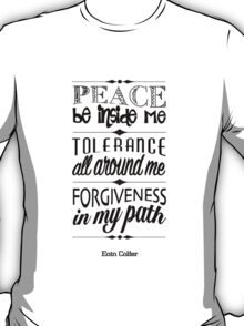 Peace, Tolerance, Forgiveness T-Shirt