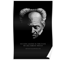 SCHOPENHAUER QUOTE: To live alone Poster