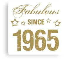 Fabulous Since 1965 Canvas Print