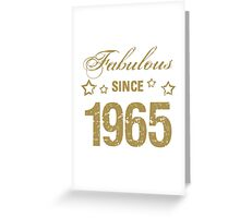 Fabulous Since 1965 Greeting Card