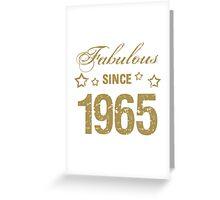 Fabulous Since 1965 Greeting Card