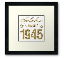 Fabulous Since 1945 Framed Print