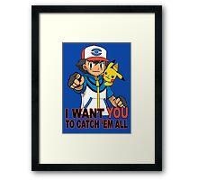 I want YOU to catch 'em all Framed Print