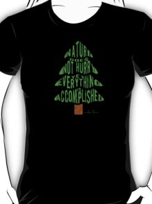 Everything is Accomplished. T-Shirt