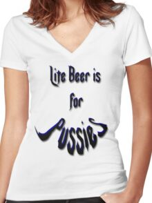 *Lite Beer is for Pussies* Women's Fitted V-Neck T-Shirt