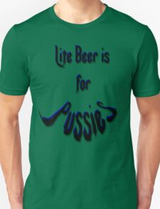*Lite Beer is for Pussies* T-Shirt