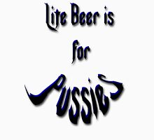 *Lite Beer is for Pussies* Unisex T-Shirt