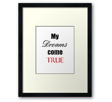My dreams come true Framed Print