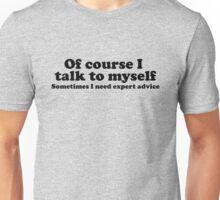 I Talk To Myself Unisex T-Shirt