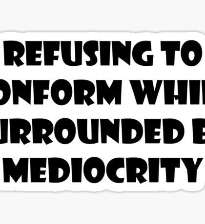 Don't Conform Sticker