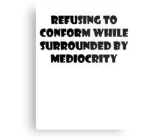 Don't Conform Metal Print