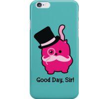 Good day, Sir! iPhone Case/Skin