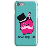 Good day, Sir! iPhone Case/Skin