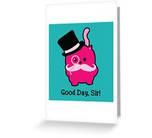 Good day, Sir! Greeting Card