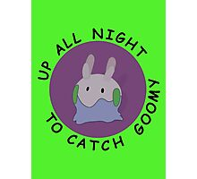up all night to catch goomy Photographic Print