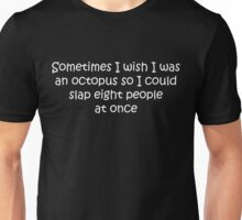 I Wish I Was An Octopus Unisex T-Shirt