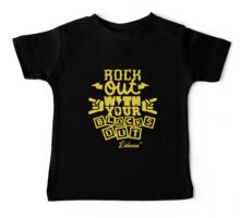 Rock Out with your Blocks Out! by lilterra.com Baby Tee
