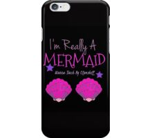 I'm Really A Mermaid Wanna Touch My Clamshell  iPhone Case/Skin