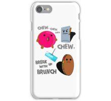 Break Up With Brunch - Chew Generic Chewing Gum iPhone Case/Skin
