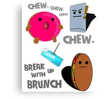 Break Up With Brunch - Chew Generic Chewing Gum Canvas Print