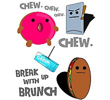 Break Up With Brunch - Chew Generic Chewing Gum Photographic Print