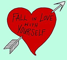 Fall In Love With Yourself by kristenhinzee
