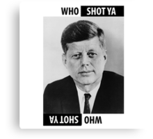 JFK Who Shot Ya Canvas Print