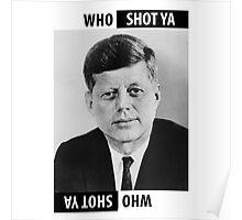 JFK Who Shot Ya Poster