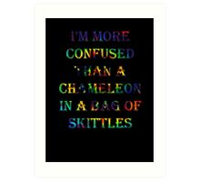 I'm More Confused Than A Chameleon In A Bag Of Skittles Art Print
