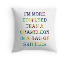 I'm More Confused Than A Chameleon In A Bag Of Skittles Throw Pillow