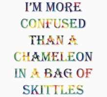 I'm More Confused Than A Chameleon In A Bag Of Skittles by SwazzleSwazz