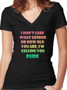 I'm Calling You Dude Women's Fitted V-Neck T-Shirt