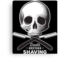 Death before shaving - dark background Canvas Print