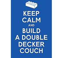 Keep Calm and Build a Double Decker Couch Photographic Print