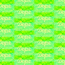 DOPE by annimo